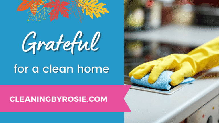 Grateful For A Clean Home